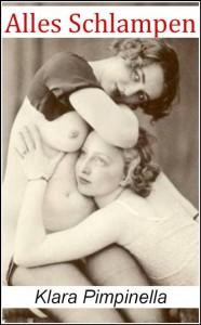 Alles Schlampen – Erotischer Roman mit 23 Photographien