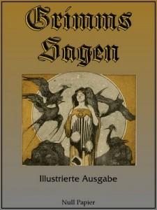 Grimms Sagen - Illustrierte Ausgabe