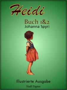 Heidi - Buch 1 und 2 - Illustrierte Ausgabe