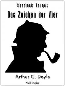 Das Zeichen der Vier - Eine Sherlock Holmes Geschichte