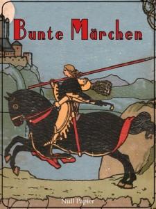 Bunte Märchen: mit 32 farbigen Illustrationen