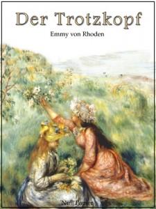 Der Trotzkopf - Vollständige und illustrierte Fassung: Eine Pensionsgeschichte für erwachsene Mädchen