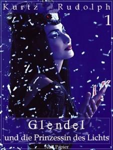 GRATIS: Glendel und die Prinzessin des Lichts – Teil 1 von 2: Oder: Warum die Sonne täglich auf- und untergeht