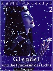 Glendel und die Prinzessin des Lichts – Teil 2 von 2: Oder: Warum die Sonne täglich auf- und untergeht