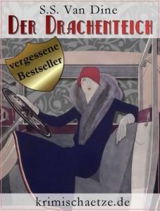 Der Drachenteich: Ein Fall für Philo Vance. Kriminalroman aus New York.