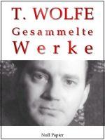 Thomas Wolfe - Gesammelte Werke
