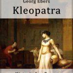 Kleopatra - Ein historischer Roman