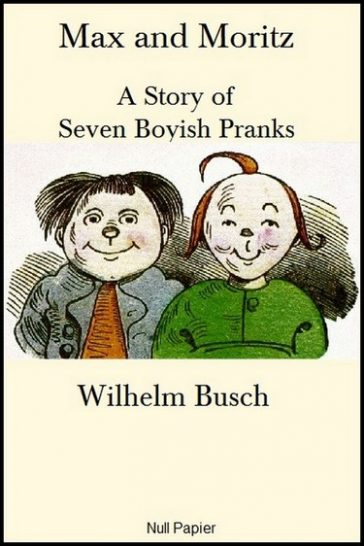 Max and Moritz (A Story of Seven Boyish Pranks) - English Illustrated Version