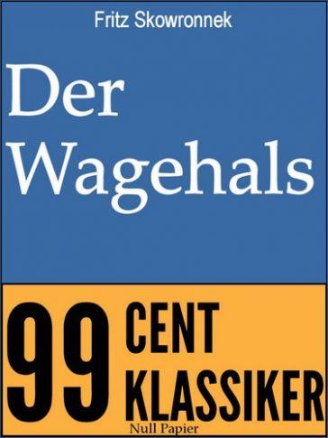 Der Wagehals