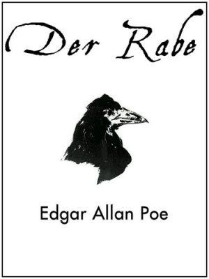 Der Rabe - Ein illustriertes Gedicht in 13 Versionen