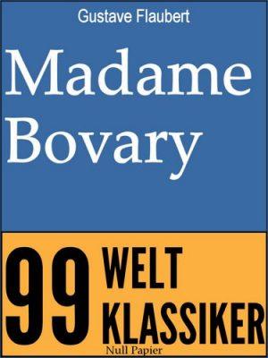 Madame Bovary: Vollständige Ausgabe