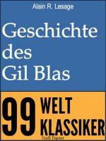 Geschichte des Gil Blas von Santillana - Ein Schelmenroman