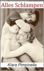 Alles Schlampen - Erotischer Roman mit 23 Photographien