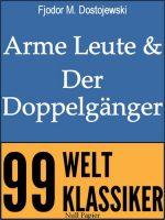 Arme Leute und Der Doppelgänger - Zwei Romane