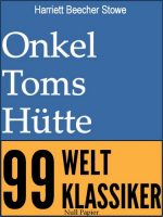 Onkel Toms Hütte - Vollständige Ausgabe: Mit Anmerkungen