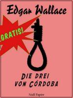 Edgar Wallace - Die drei von Córdoba