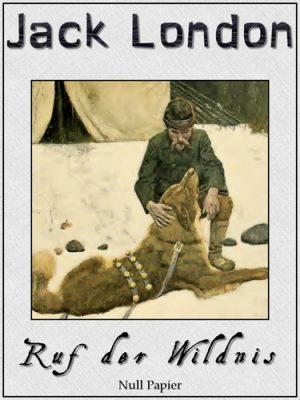 Ruf der Wildnis - Illustrierte Neuauflage