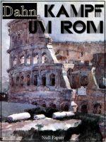 Kampf um Rom - Vollständige Ausgabe: Historischer Roman