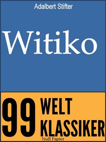 Witiko: Ein historischer Roman