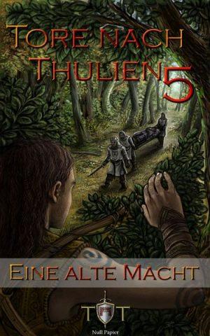 Die Tore nach Thulien, Buch V: Eine alte Macht: Wilderland