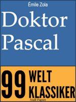 Émile Zola - Doktor Pascal - Die Rougon-Macquart
