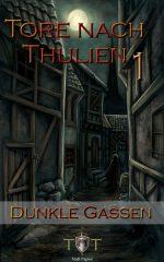 Gratis: Die Tore nach Thulien, Buch I: Dunkle Gassen: Wilderland