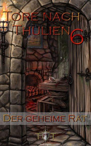 Die Tore nach Thulien, Buch VI: Der geheime Rat: Leuenburg