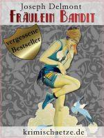 Fräulein Bandit: Eine Krimikomödie aus dem Budapest der 1930er-Jahre