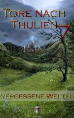 Fantasy Die Tore nach Thulien Buch VII Vergessene Welten Wilderland