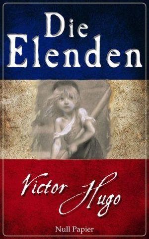 Victor Hugo - Die Elenden - Les Misérables