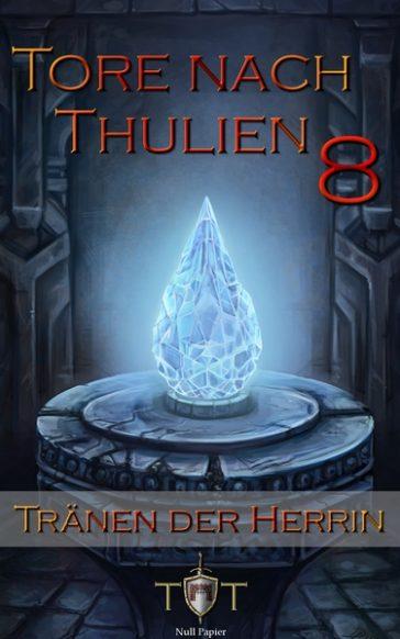 Fantasy: Die Tore nach Thulien, Buch VIII: Tränen der Herrin: Leuenburg