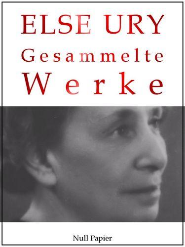 Else Ury - Gesammelte Werke