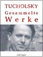 263 Kurt Tucholsky - Gesammelte Werke - Prosa Reportagen Gedichte 375x500